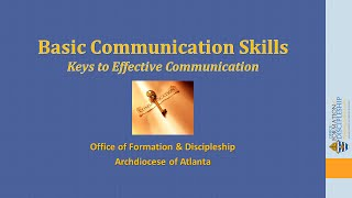 Basic Communication Skills—Keys to Effective Communication