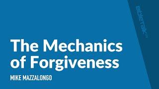 The Mechanics of Forgiveness