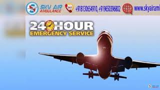 Use Sky Air Ambulance in Delhi with the Experienced Medical Staff
