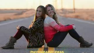 PHOTOGRAPHY STYLES WITH YOUR GIRLS GANG...BEST FRIENDS OR SISTERS