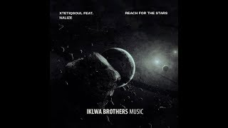 XtetiQsoul, Nalize   Reach For The Stars (Club Mix)