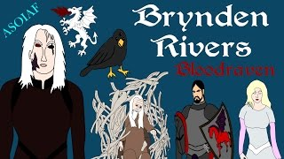 ASOIAF: Brynden Rivers - Bloodraven (Focus Series - Book Spoilers)