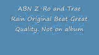 ABN Z-Ro and Trae Rain Original Version