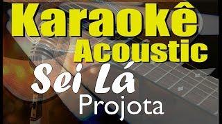 Projota, Vitão   Sei Lá (Karaokê Acústico) Playback