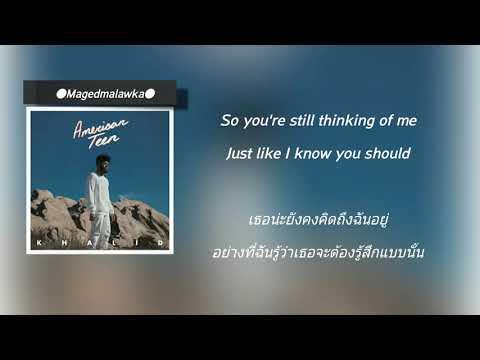 แปลเพลง - Young Dumb & Broke - Khalid Lyrics