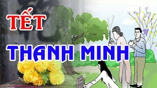 TẾT THANH MINH 2019 Là Ngày Nào | Những Việc Phải Làm Trong Ngày Tết Thanh Minh