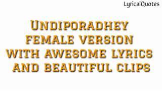 Undiporadhey full video song female lyrics