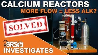 Does the calcium reactor flow rate REALLY matter? - BRStv Investigates
