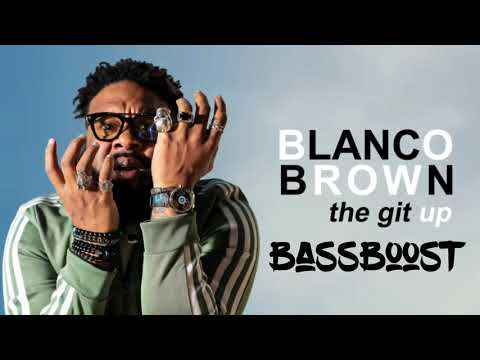 The Git Up - Blanco Brown [BASS BOOSTED]
