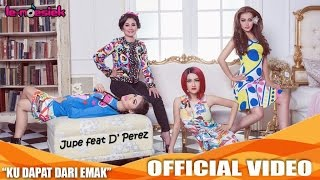 Jupe Feat D'Perez - Ku Dapat Dari Emak (Official Video Music)