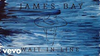 James Bay - Wait In Line (Audio)