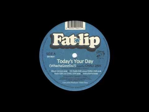 "Fatlip ""Today's Your Day (Whachagonedu)"" feat. Chali 2na (видео)"