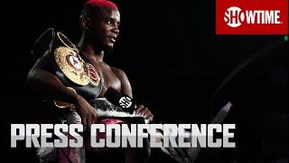 Colbert vs. Nyambayar: Press Conference   SHOWTIME CHAMPIONSHIP BOXING