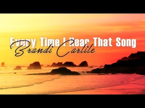 Brandi Carlile - Everytime I Hear That Song  (Lyric Video) - The Spectrum