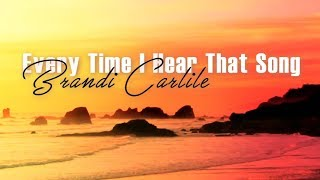 Gambar cover Brandi Carlile - Everytime I Hear That Song  (Lyric Video)
