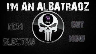 AronChupa - I'm an Albatraoz -EDM-ELECTRO-MIX-DESI DJ KING