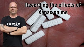 Recording the Effects of Xanax on Me! Taking My Xanax!
