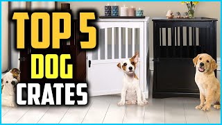 Top 5 Best Dog Crates Review In 2020