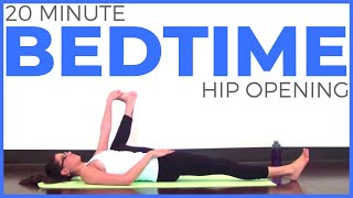 20 Minute Bedtime Yoga Practice | Hip Opening