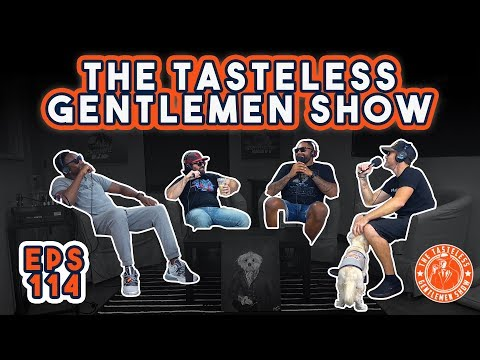 Episode 114 of The Tasteless Gentlemen