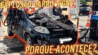 EXPLOSÃO CARRO GNV | PORQUE ACONTECE?