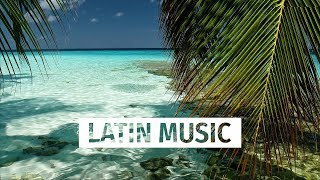 Mix #14 Latin Music - Morning Compilation