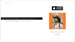 """TARKAN - Özgürlük İçimizde """"Murat Matthew Erdem Mix"""" (Official Audio)"""