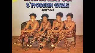 S'Modern Girls (Izintombi Zesimanjemanje) – Unina Kavusi 80's SOUTH AFRICAN Mbaqanga ALBUM Songs