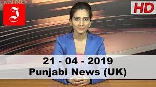 News Punjabi UK 21st April 2019