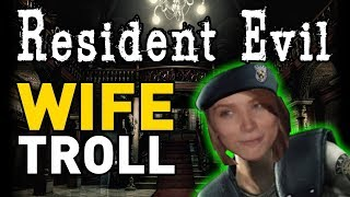 Resident Evil: TROLLED BY WIFE