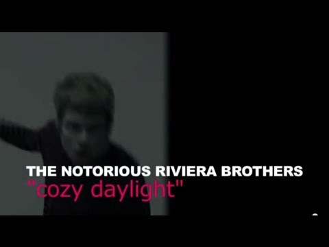 """The Notorious Riviera Brothers - """"Cozy Daylight"""""""