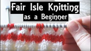 Fair Isle Knitting for Beginners | Easy Method to Knit with 2 Colours | A Slow Step-by-Step Tutorial