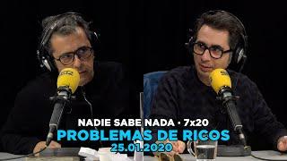 NADIE SABE NADA - (7x20): Problemas de ricos