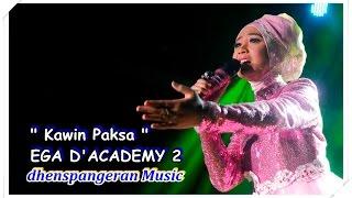 dhenspangeran Music - EGA D'ACADEMY - KAWIN PAKSA (KARAOKE)