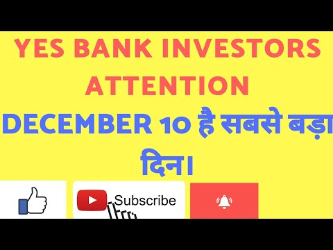 Yes bank important date is December 10. Board will sit for fund raising.