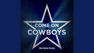 Mary Heather Hickman Come On Cowboys