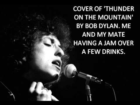 Thunder on the mountain Bob Dylan Cover