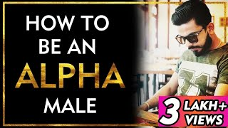 How To Be An Alpha Male | Personality Development