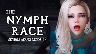 SKYRIM ADULT MODS #6: The Nymph Race of Skyrim