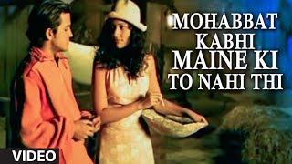 Mohabbat Kabhi Maine Ki To Nahi Thi (Full Video Song) by