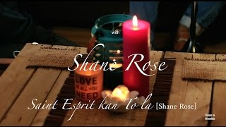 HOME IN WORSHIP Session With Shane Rose|Saint Esprit Kan To La