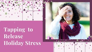 Modern Energy Tapping to Release Holiday Stress