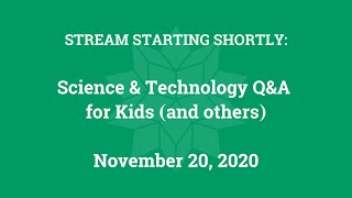Science & Technology Q&A for Kids (and others) [Part 25]