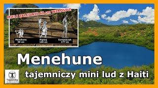 Menehune – tajemniczy mini lud z Haiti