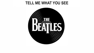The Beatles Songs Reviewed: Tell Me What You See