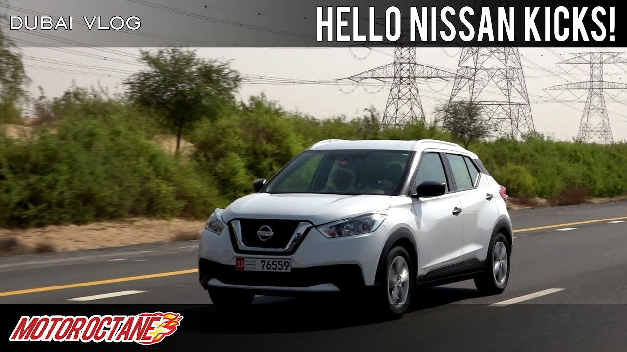 Motoroctane Youtube Video - Hello Nissan Kicks | Dubai Vlog Part 2 | Hindi | MotorOctane