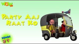 Party Aaj Raat Ko - Motu Patlu in Hindi - 3D Animation Cartoon for Kids -As seen on Nickelodeon
