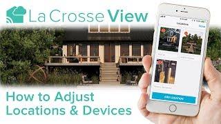 La Crosse View - Adjust Locations & Devices