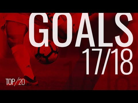 Top 20 Goals of the 2017/18 season