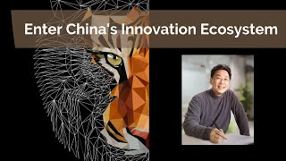 Where you can get all the information of how to enter China's market - Innovation's Crouching Tiger